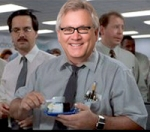 Ralph in Milton in the great movie Office Space who never seems to get his piece of cake. Of course, he who laughs last, laughs best.